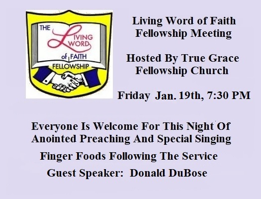 Living Word Of Faith Fellowship Meeting @ True Grace Fellowship Church
