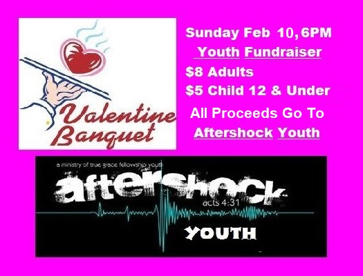 AFTERSHOCK YOUTH VALENTINE'S BANQUET @ True Grace Fellowship Church